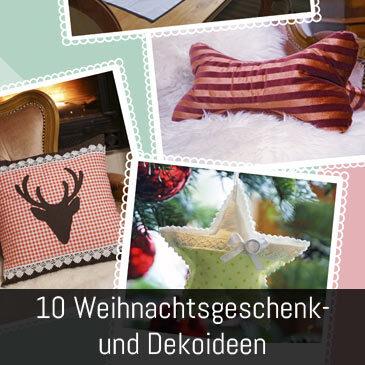 10 tolle Geschenk und Dekoideen für Weihnachten nähen