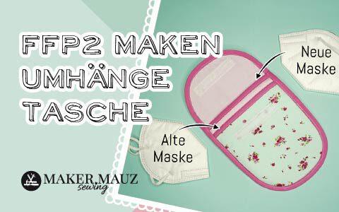 FFP2 Masken Tasche Umhängetasche Schnittmuser Tutorial